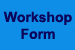 Workshop Form